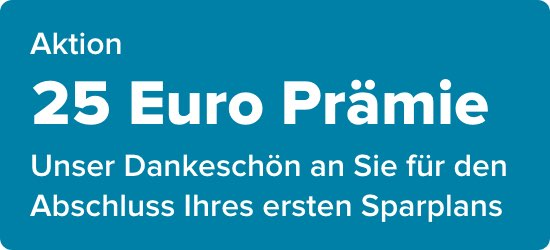 Sparplan plus 25 Euro Prämie